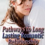 Pathways to Long Lasting Romantic Relationship; A Review