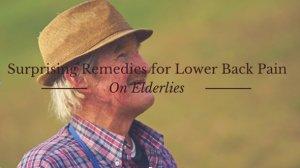 7 Surprising Remedies for Lower Back Pain On Elderlies