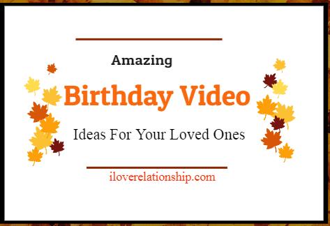 Birthday Video Ideas